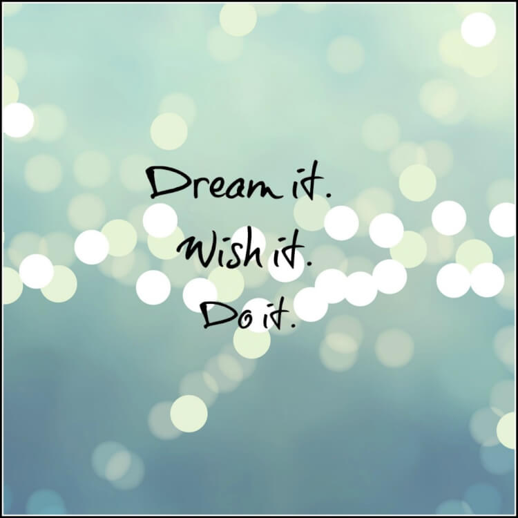 Dream it wish it do it